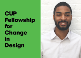 Announcing the 2017 CUP Fellow for Change in Design