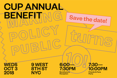 Join CUP at our Annual Benefit and celebrate ten years of our groundbreaking Making Policy Public program!