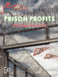 Prison Profits: Who Pays The Price